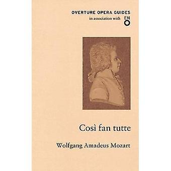 Cosi fan tutte by Wolfgang Amadeus Mozart - 9781847495556 Book