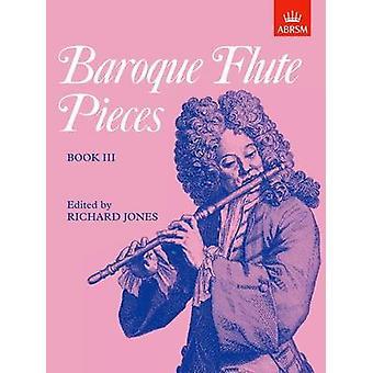 Baroque Flute Pieces - Book III by Richard Jones - 9781854727121 Book