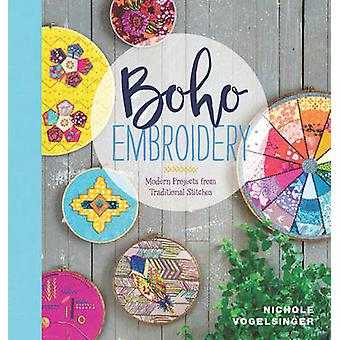 Boho Embroidery - Modern Projects from Traditional Stitches - 97819406
