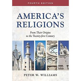 America's Religions - From Their Origins to the Twenty-First Century b