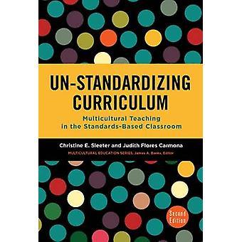 Un-Standardizing Curriculum - Multicultural Teaching in the Standards-