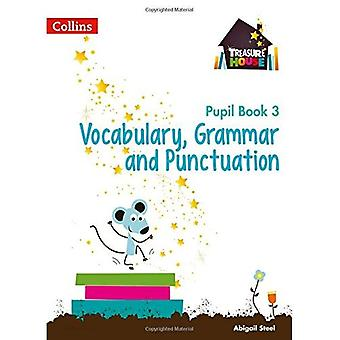 Treasure House - Year 3 Vocabulary, Grammar and Punctuation Pupil Book