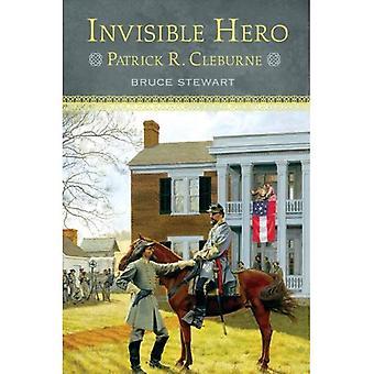 Invisible Hero: Patrick R.Cleburne