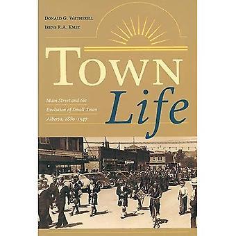 Stadsleven: Main Street en de evolutie van Small Town Alberta, 1880-1947