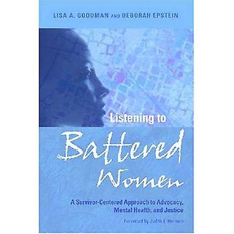 Anhören von misshandelte Frauen: ein Survivor-zentrierten Ansatz zur Advocacy, psychische Gesundheit und Justiz (Psychologie der Frauen-Buch)