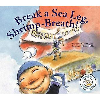 Break a Sea Leg, Shrimp-Breath! (Barnacle Barb & Her Pirate Crew)
