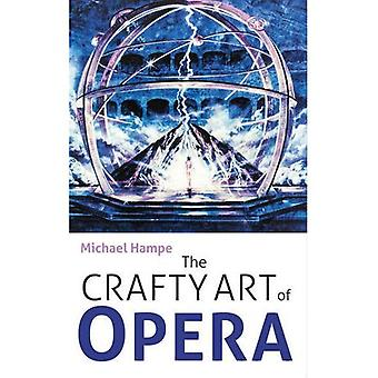 Crafty Art of Opera: For Those Who Make it, Love it or Hate it