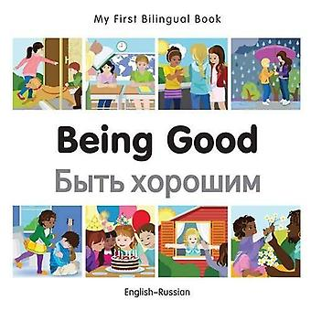My First Bilingual Book - Being Good  - Russian-English