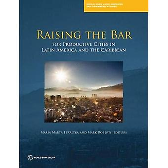 Raising the bar: for productive cities in Latin America and the Caribbean (World Bank Latin American and Caribbean studies)