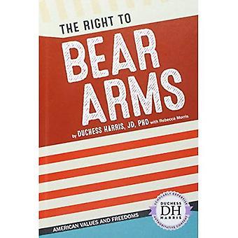 The Right to Bear Arms (American Values and Freedoms)