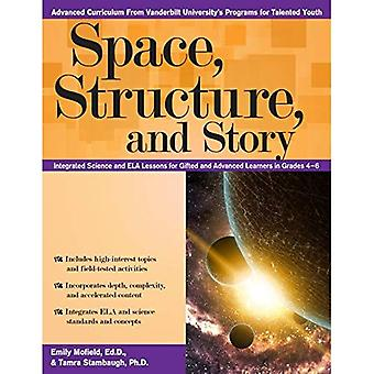 Space, Structure, and Story: Integrated Science and ELA Lessons for Gifted� and Advanced Learners in Grades 4 - 6