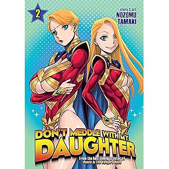 Don't Meddle with My Daughter Vol. 2