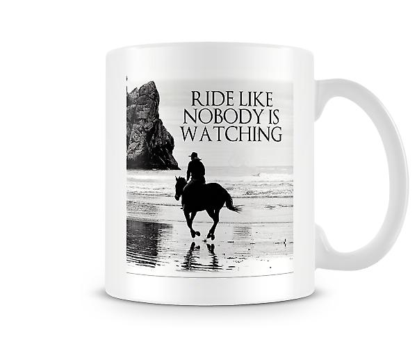 Ride Like Nobody's Watching Mug