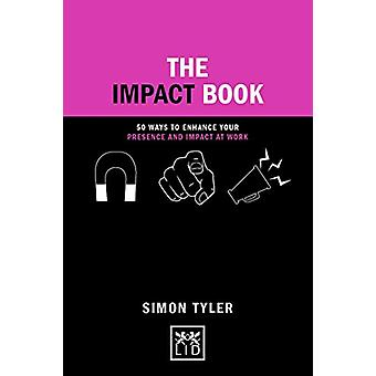 The Impact Book - 50 ways to enhance your presence and impact at work