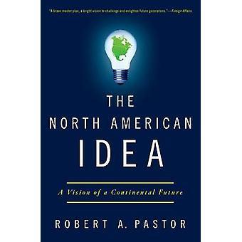A ideia norte-americana A visão de um futuro Continental pelo Pastor & A. Robert