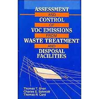 Assessment and Control of Voc Emissions from Waste Treatment and Disposal Facilities by Shen & Thomas T.