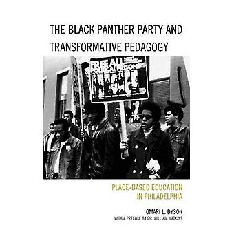 The Black Panther Party and Transformative Pedagogy PlaceBased Education in Philadelphia by Dyson & Omari L.