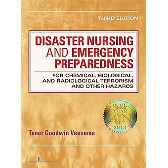 Katastrof omvårdnad och krisberedskap för kemiska, biologiska och radiologiska Terrorism och andra risker av Veenema & Tener Goodwin