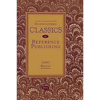Distinguished Classics of Reference Publishing by Rettig & James
