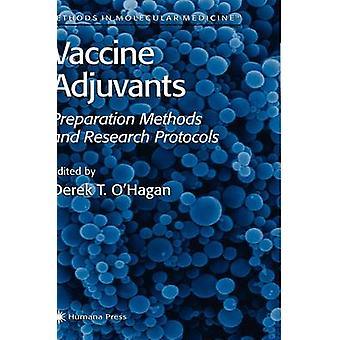 Vaccine Adjuvants  Preparation Methods and Research Protocols by OHagan & Derek T.