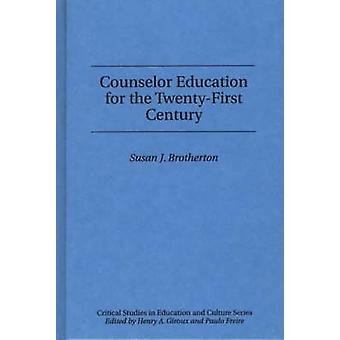 Counselor Education for the TwentyFirst Century by Brotherton & Susan J.