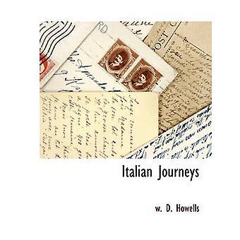 Italian Journeys by Howells & W. D.