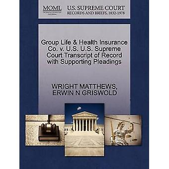 Group Life  Health Insurance Co. v. U.S. U.S. Supreme Court Transcript of Record with Supporting Pleadings by MATTHEWS & WRIGHT