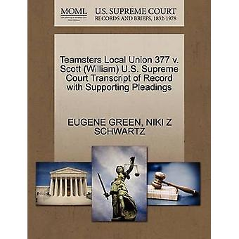 Teamsters Local Union 377 v. Scott William U.S. Supreme Court Transcript of Record with Supporting Pleadings by GREEN & EUGENE