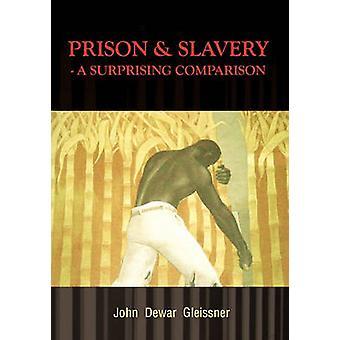 Prison  Slavery  A Surprising Comparison by Dewar Gleissner & John