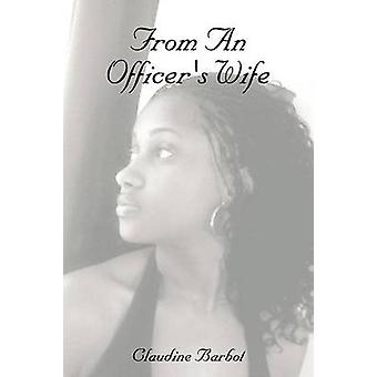 From An Officers Wife by Barbot & Claudine