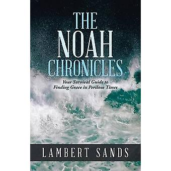 The Noah Chronicles by Sands & Lambert