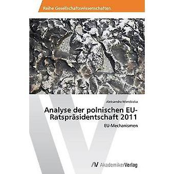 Analyse der polnischen EURatsprsidentschaft 2011 par Wierzbicka Aleksandra
