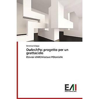 OuArchPo progetto per un grattacielo by Falappi Veronica
