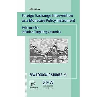 Foreign Exchange Intervention as a Monetary Policy Instrument  Evidence for Inflation Targeting Countries by Hfner & Felix