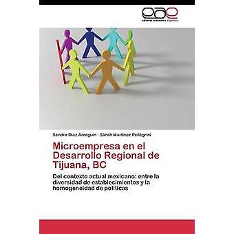 Microempresa En el Desarrollo Regional de Tijuana BC durch Daz Arregun Sandra