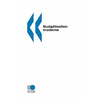 Budgetisation moderne by OCDE. Publie par editions OCDE