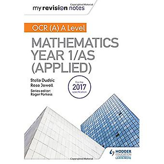 My Revision Notes - OCR (A) A Level Mathematics Year 1/AS (Applied by