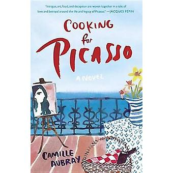 Cooking for Picasso by Camille Aubray - 9780399177668 Book