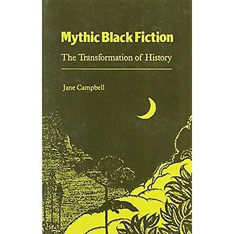 Mythic Black Fiction - Transformation of History by Jane Campbell - 97
