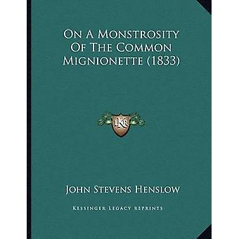 On a Monstrosity of the Common Mignionette (1833) by John Stevens Hen