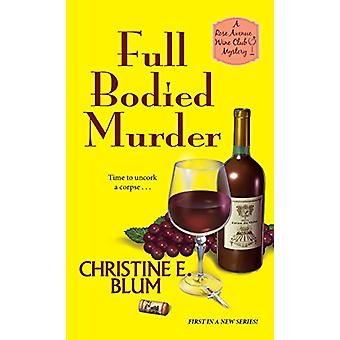 Full Bodied Murder by Christine E. Blum - 9781496712103 Book