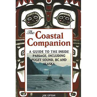 Coastal Companion - A Guide to the Inside Passage - Including Puget So