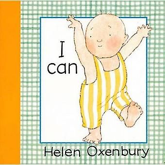 I Can by Helen Oxenbury - Helen Oxenbury - 9781564025470 Book