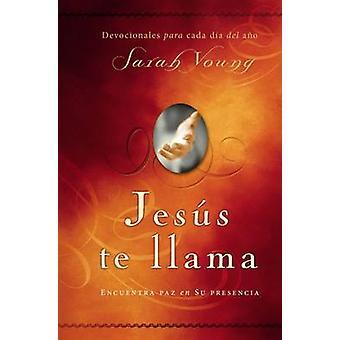 Jesus Te Llama - Disfruta de Paz en su Presencia by Sarah Young - 9781