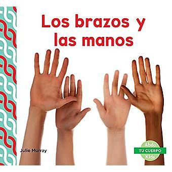 Los Brazos y Las Manos (Arms & Hands) by Julie Murray - 9781624026508