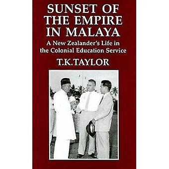 Sunset of the Empire in Malaya by T.K. Taylor - 9781845111113 Book