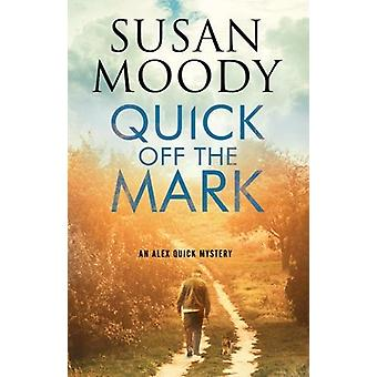 Quick Off the Mark by Susan Moody - 9781847517609 Book