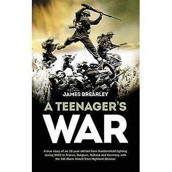 A Teenagers War - A True-Story of One Young Boy's Fight for the Libera