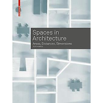 Spaces in Architecture - Areas - Distances - Dimensions by Spaces in A