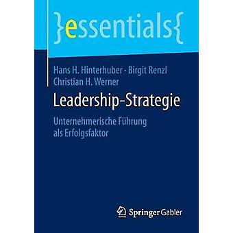 LeadershipStrategie by Hinterhuber & Hans H.